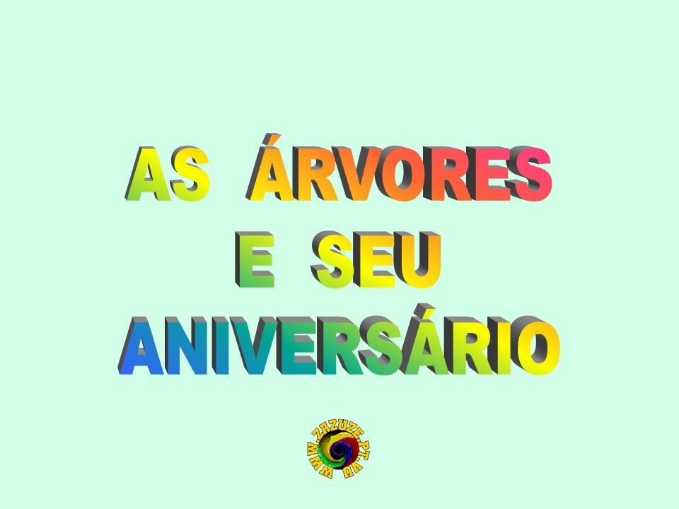 AS ÁRVORES E SEU ANIVERSÁRIO