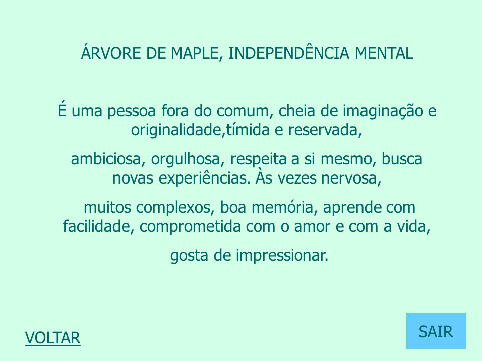 ÁRVORE DE MAPLE, INDEPENDÊNCIA MENTAL