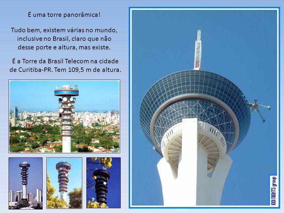 É uma torre panorâmica! Tudo bem, existem várias no mundo, inclusive no Brasil, claro que não desse porte e altura, mas existe.