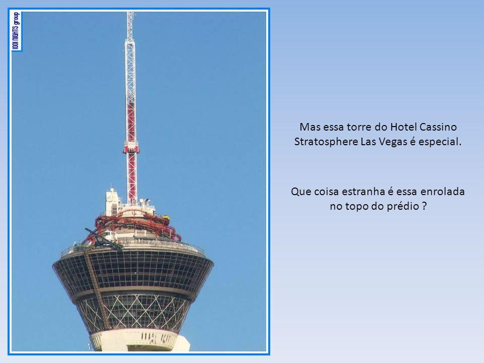 Mas essa torre do Hotel Cassino Stratosphere Las Vegas é especial.