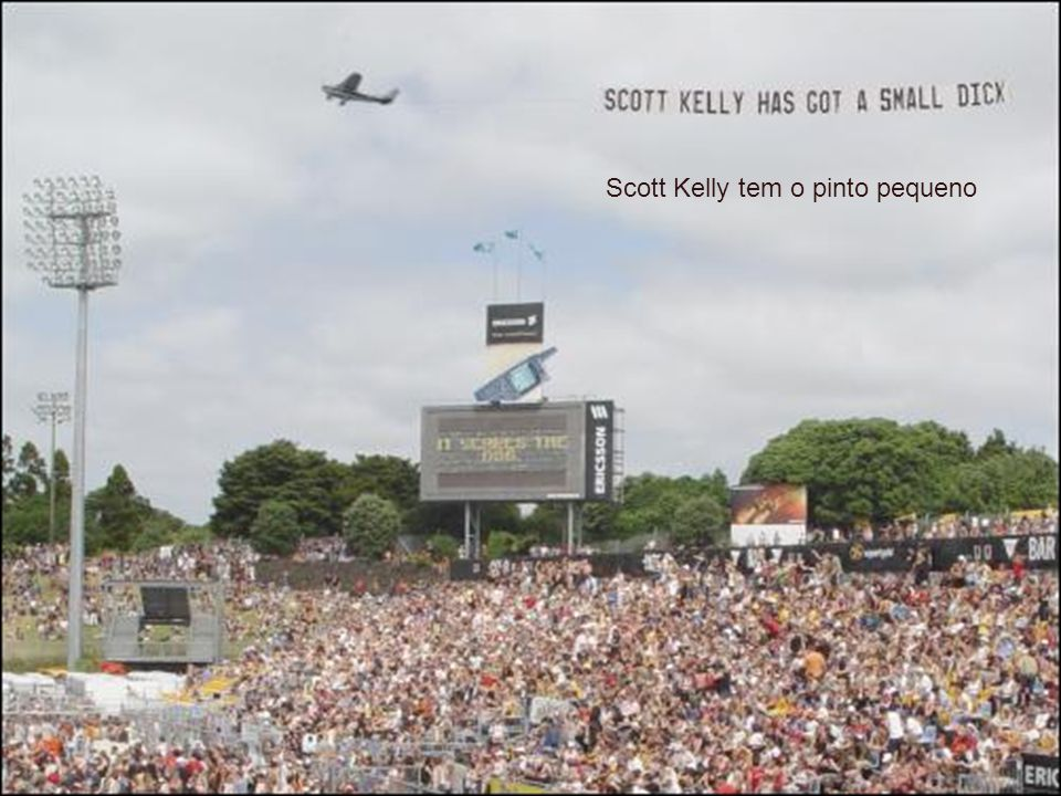 Scott Kelly tem o pinto pequeno