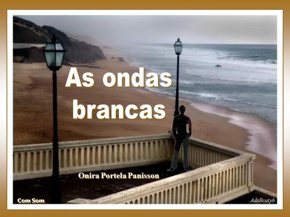 As ondas brancas Onira Portela Panisson Com Som