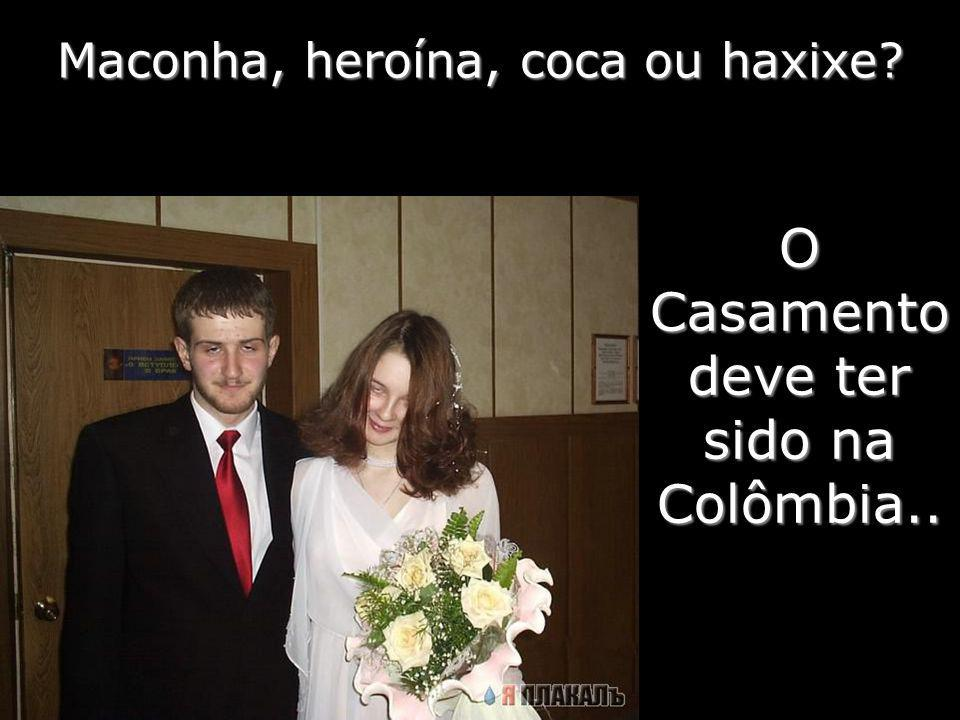 Maconha, heroína, coca ou haxixe