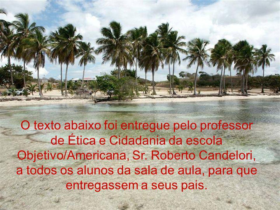 O texto abaixo foi entregue pelo professor de Ética e Cidadania da escola Objetivo/Americana, Sr.