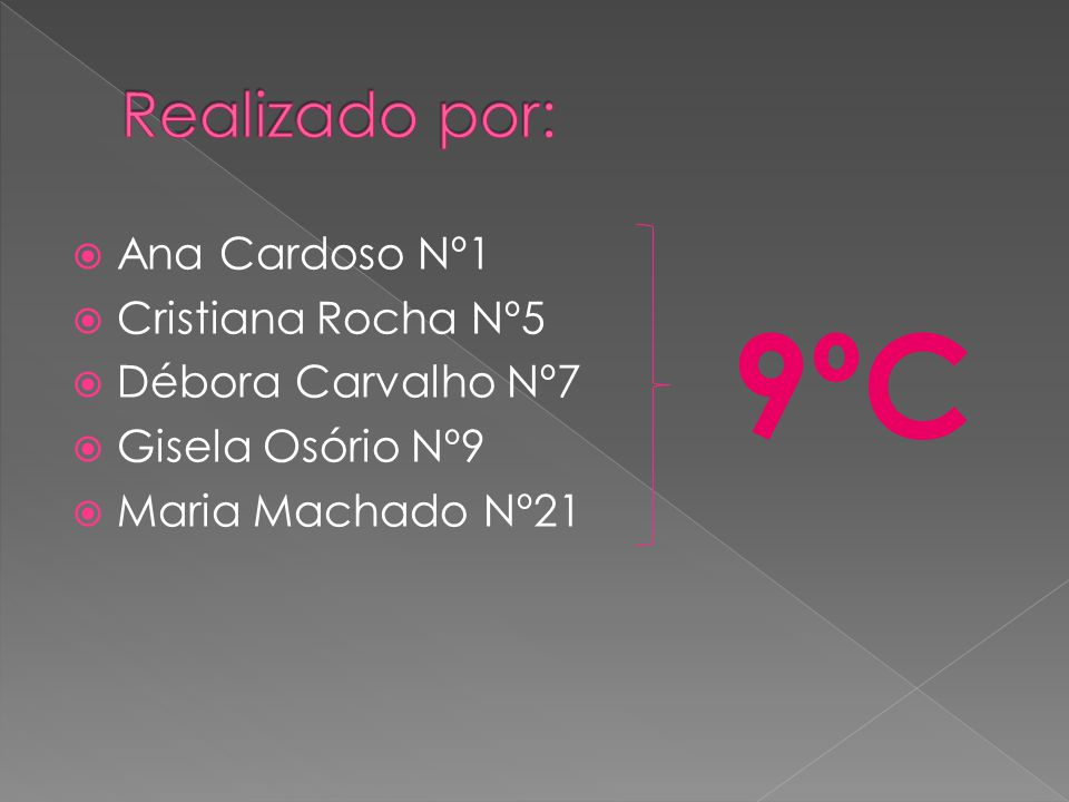 9ºC Realizado por: Ana Cardoso Nº1 Cristiana Rocha Nº5