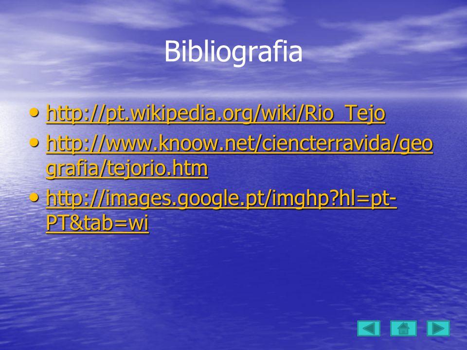 Bibliografia http://pt.wikipedia.org/wiki/Rio_Tejo