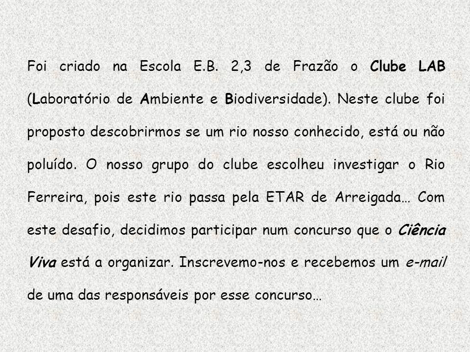 Foi criado na Escola E.B. 2,3 de Frazão o Clube LAB (Laboratório de Ambiente e Biodiversidade).