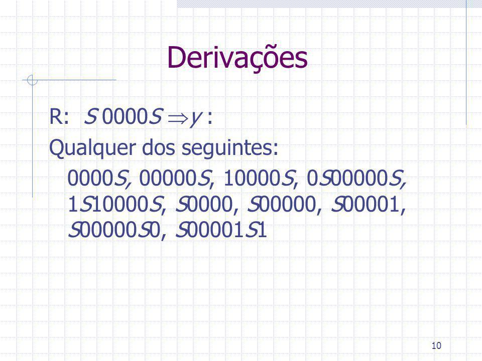 Derivações R: S 0000S y : Qualquer dos seguintes: