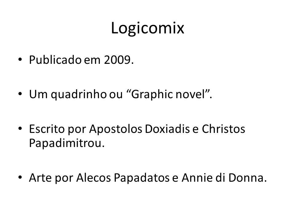 Logicomix Publicado em 2009. Um quadrinho ou Graphic novel .
