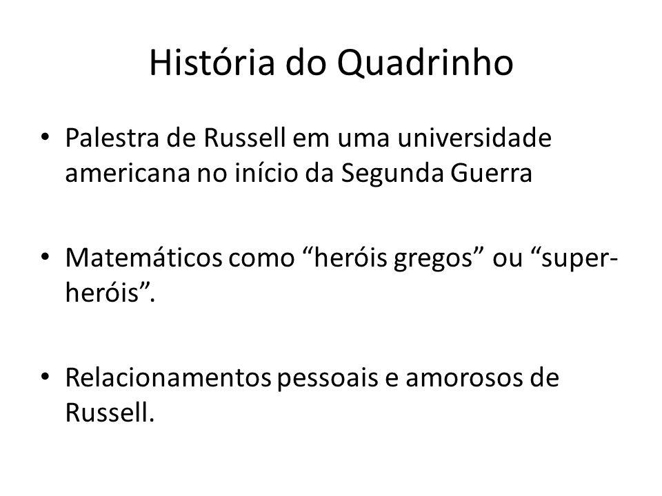 História do Quadrinho Palestra de Russell em uma universidade americana no início da Segunda Guerra.