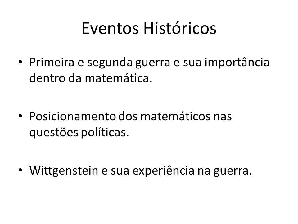 Eventos Históricos Primeira e segunda guerra e sua importância dentro da matemática. Posicionamento dos matemáticos nas questões políticas.