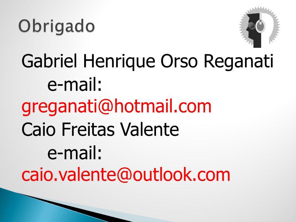 Obrigado Gabriel Henrique Orso Reganati e-mail: greganati@hotmail.com Caio Freitas Valente e-mail: caio.valente@outlook.com