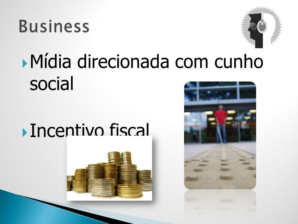 Mídia direcionada com cunho social Incentivo fiscal