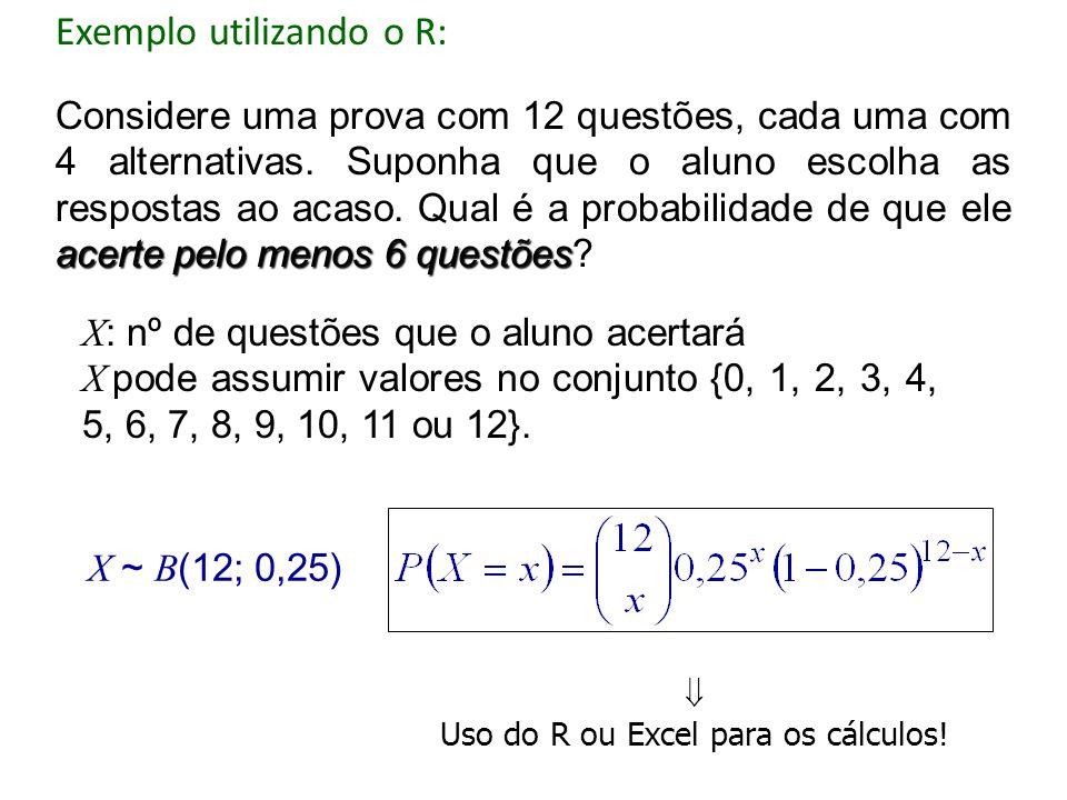 Uso do R ou Excel para os cálculos!