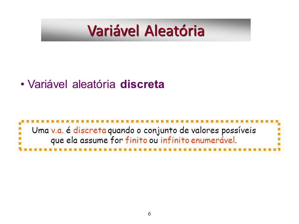Variável Aleatória Variável aleatória discreta
