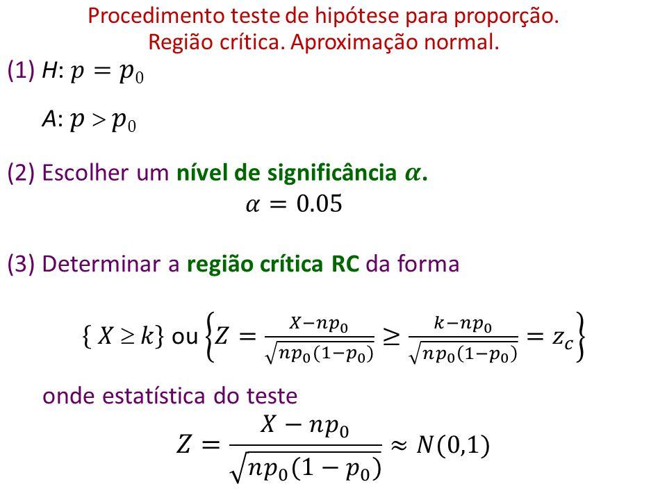 𝑋  𝑘 ou 𝑍= 𝑋−𝑛 𝑝 0 𝑛 𝑝 0 (1− 𝑝 0 ) ≥ 𝑘−𝑛 𝑝 0 𝑛 𝑝 0 1− 𝑝 0 = 𝑧 𝑐