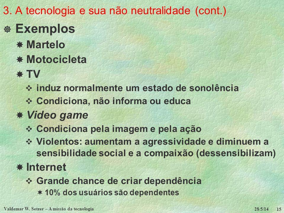 3. A tecnologia e sua não neutralidade (cont.)