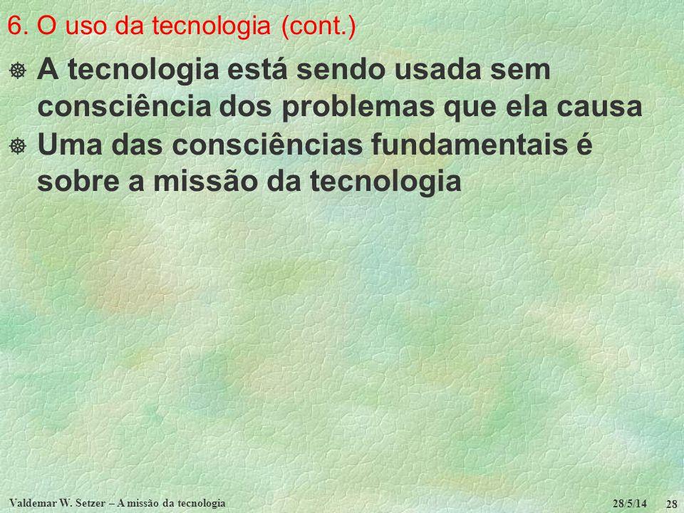 6. O uso da tecnologia (cont.)
