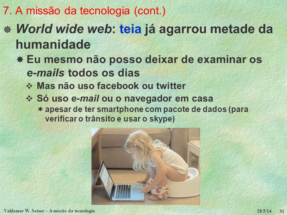7. A missão da tecnologia (cont.)