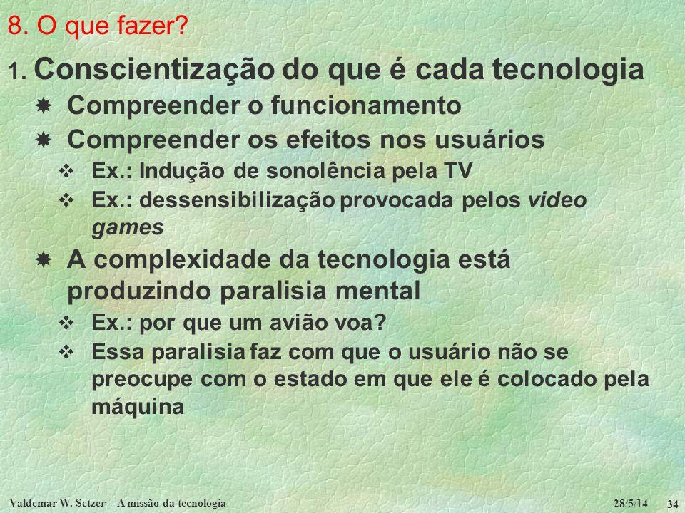 Conscientização do que é cada tecnologia
