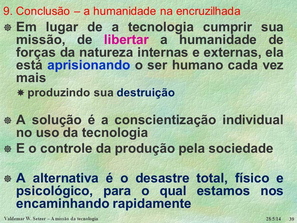9. Conclusão – a humanidade na encruzilhada