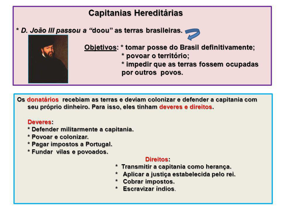 Capitanias Hereditárias. D