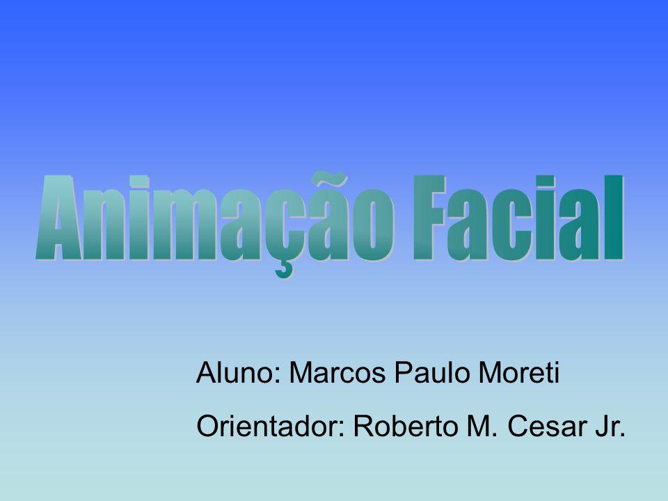 Animação Facial Aluno: Marcos Paulo Moreti