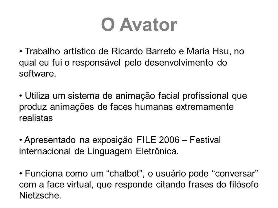 O Avator Trabalho artístico de Ricardo Barreto e Maria Hsu, no qual eu fui o responsável pelo desenvolvimento do software.