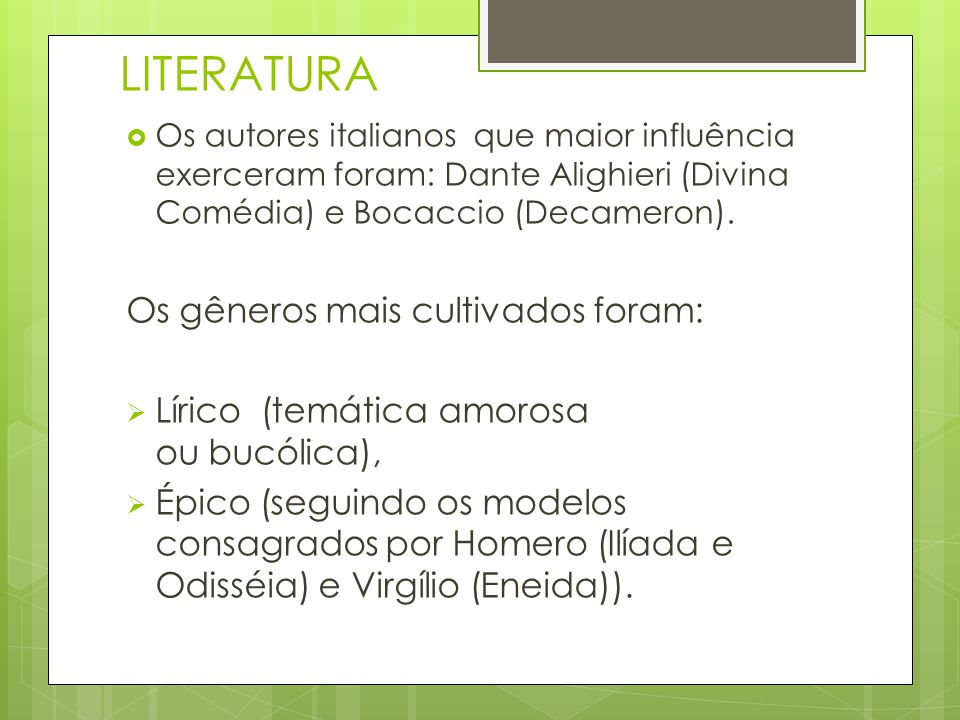 LITERATURA Os gêneros mais cultivados foram: