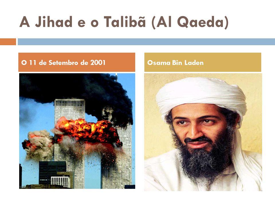 A Jihad e o Talibã (Al Qaeda)