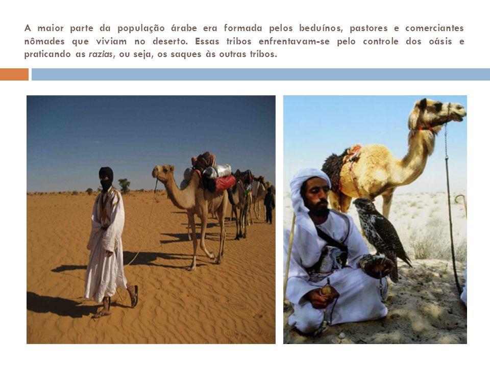 A maior parte da população árabe era formada pelos beduínos, pastores e comerciantes nômades que viviam no deserto.