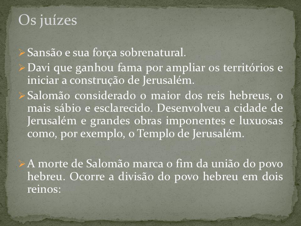 Os juízes Sansão e sua força sobrenatural.