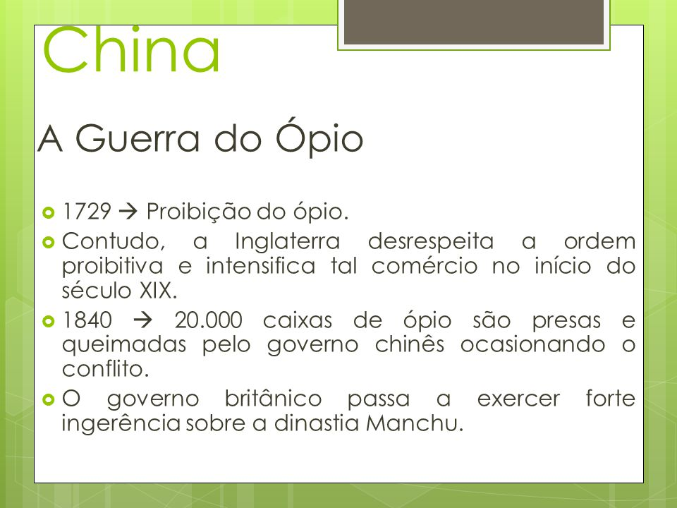 China A Guerra do Ópio 1729  Proibição do ópio.