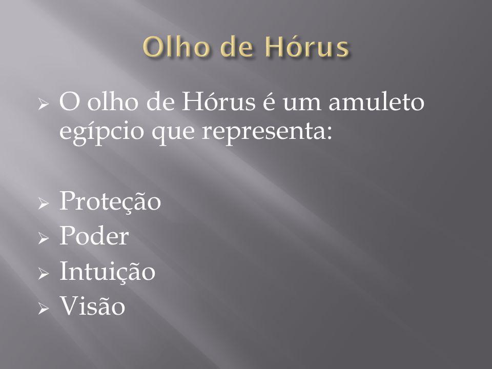 Olho de Hórus O olho de Hórus é um amuleto egípcio que representa: