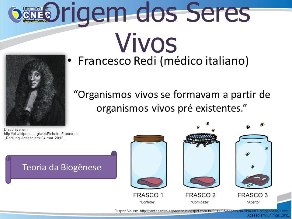 Origem dos Seres Vivos Francesco Redi (médico italiano)