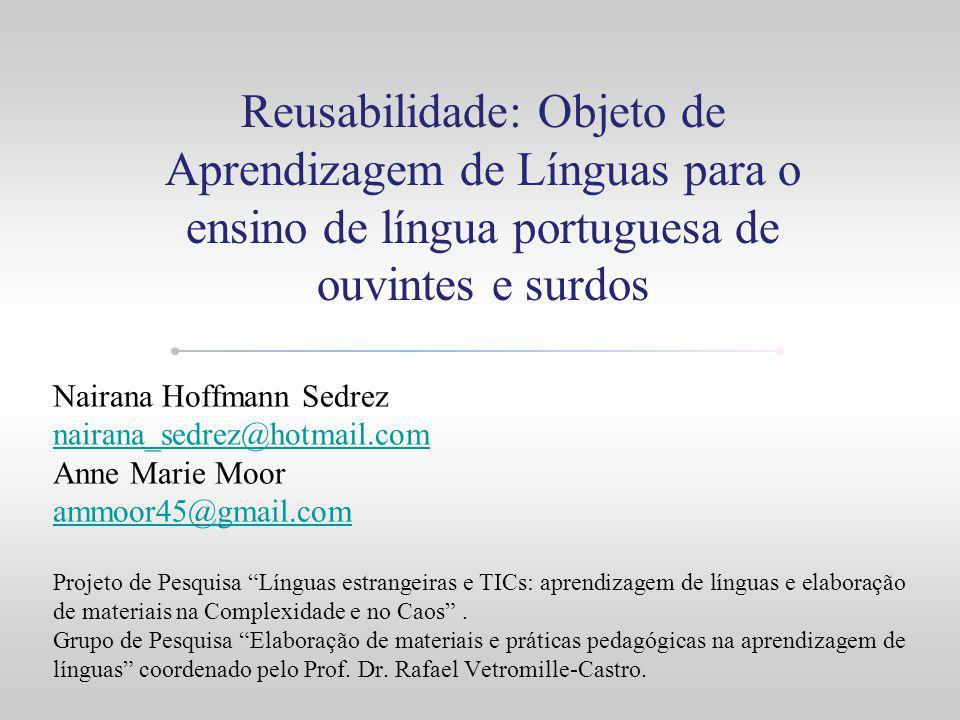 Reusabilidade: Objeto de Aprendizagem de Línguas para o ensino de língua portuguesa de ouvintes e surdos