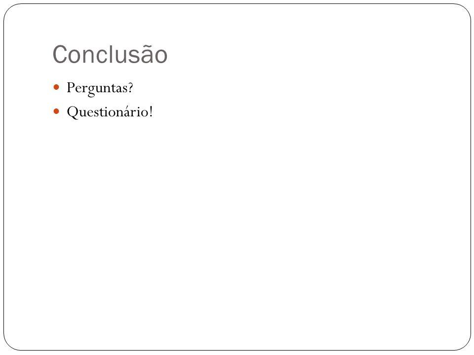 Conclusão Perguntas Questionário!
