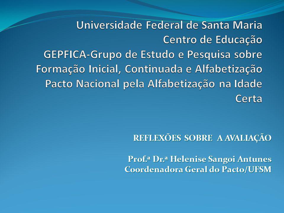 Universidade Federal de Santa Maria Centro de Educação GEPFICA-Grupo de Estudo e Pesquisa sobre Formação Inicial, Continuada e Alfabetização Pacto Nacional pela Alfabetização na Idade Certa