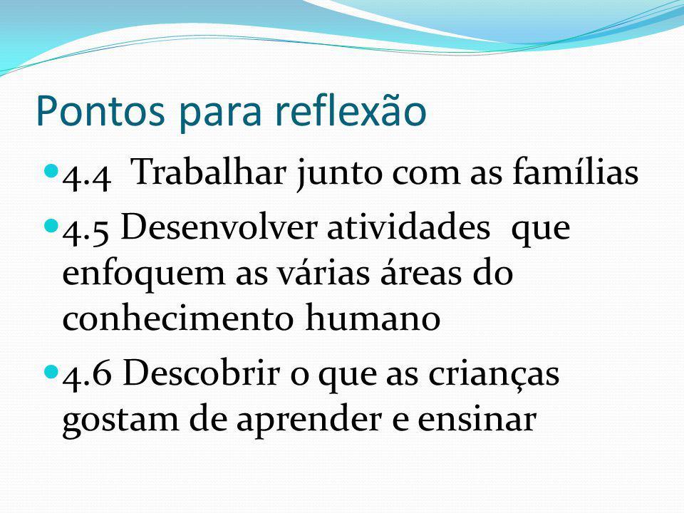 Pontos para reflexão 4.4 Trabalhar junto com as famílias
