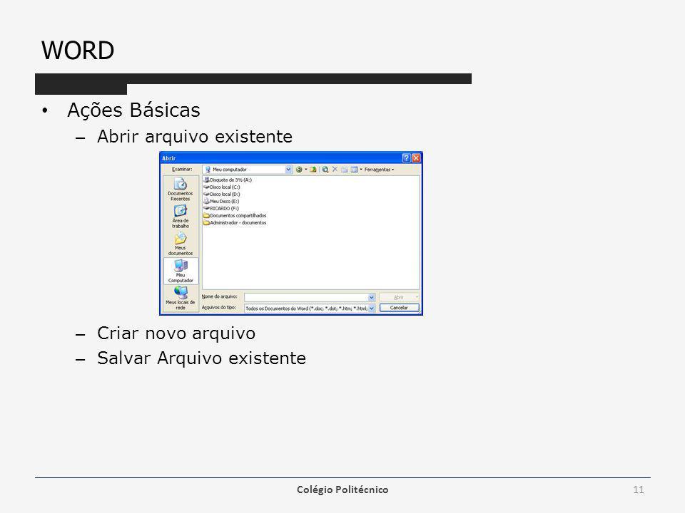 WORD Ações Básicas Abrir arquivo existente Criar novo arquivo