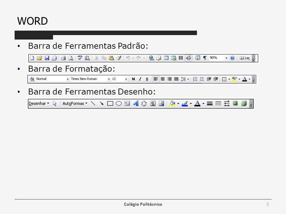 WORD Barra de Ferramentas Padrão: Barra de Formatação: