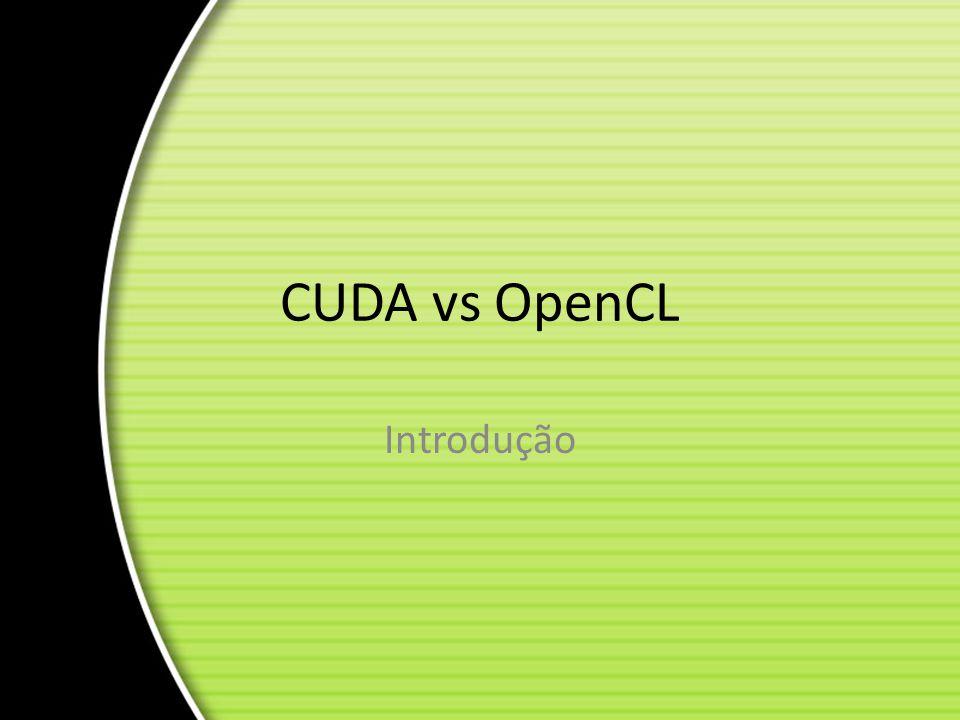 CUDA vs OpenCL Introdução