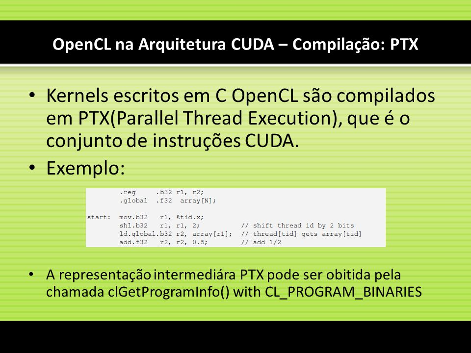 OpenCL na Arquitetura CUDA – Compilação: PTX