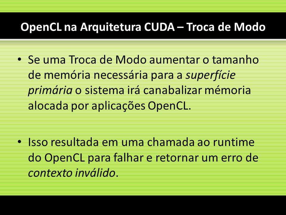 OpenCL na Arquitetura CUDA – Troca de Modo