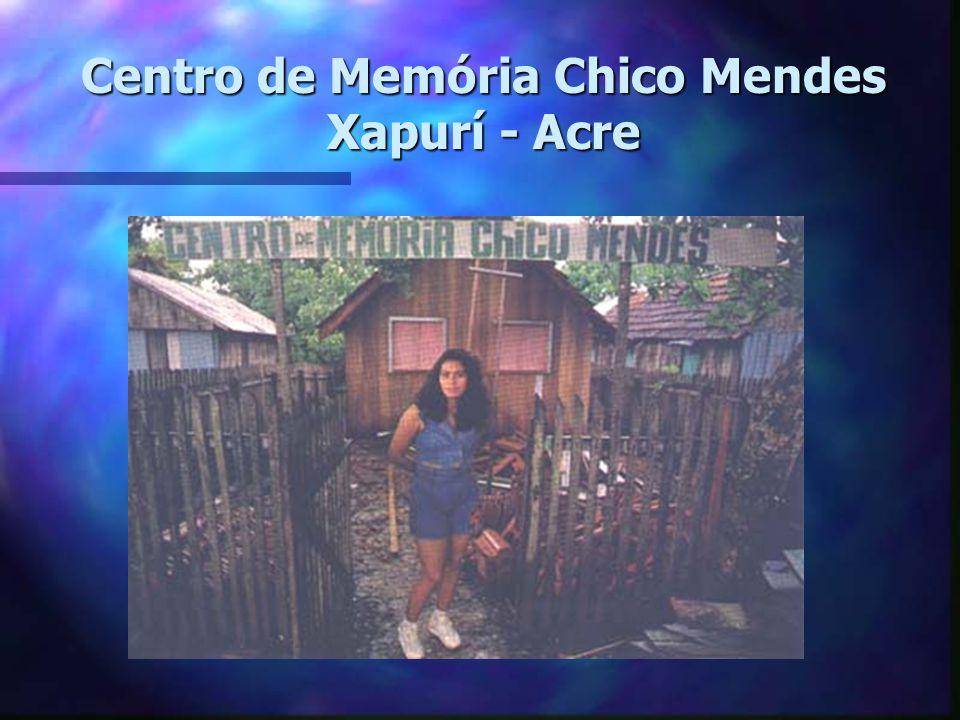 Centro de Memória Chico Mendes Xapurí - Acre