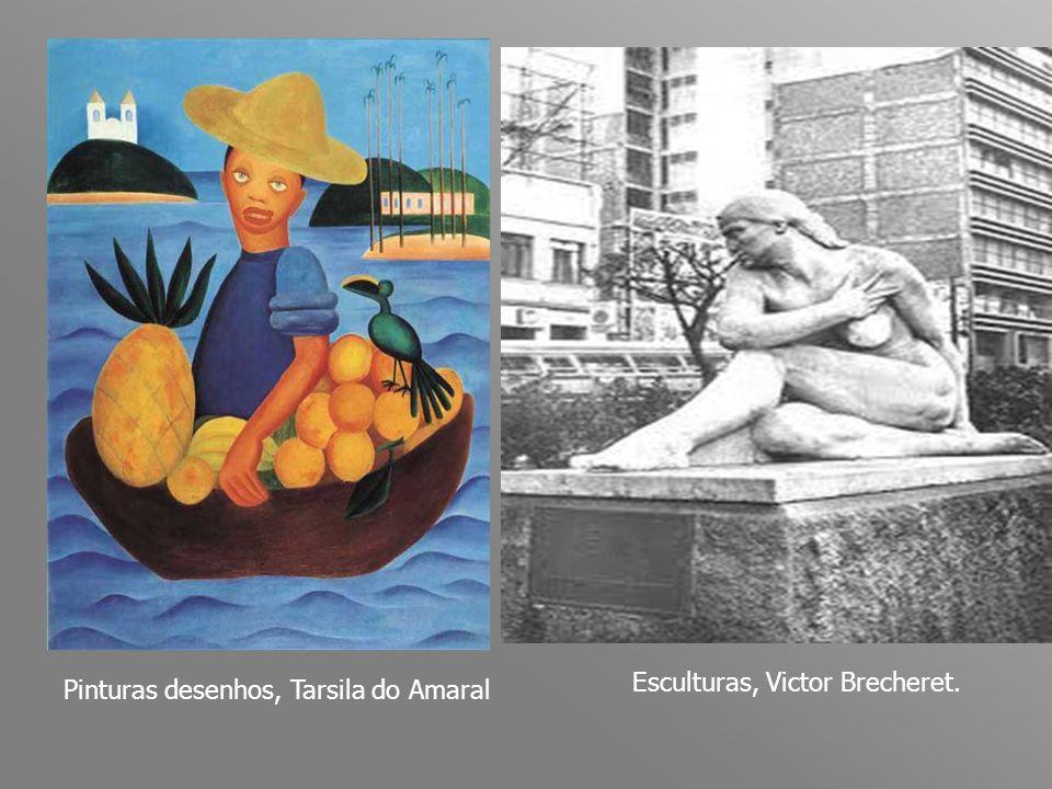 Esculturas, Victor Brecheret. Pinturas desenhos, Tarsila do Amaral