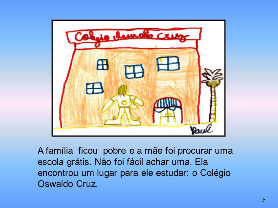 A família ficou pobre e a mãe foi procurar uma escola grátis