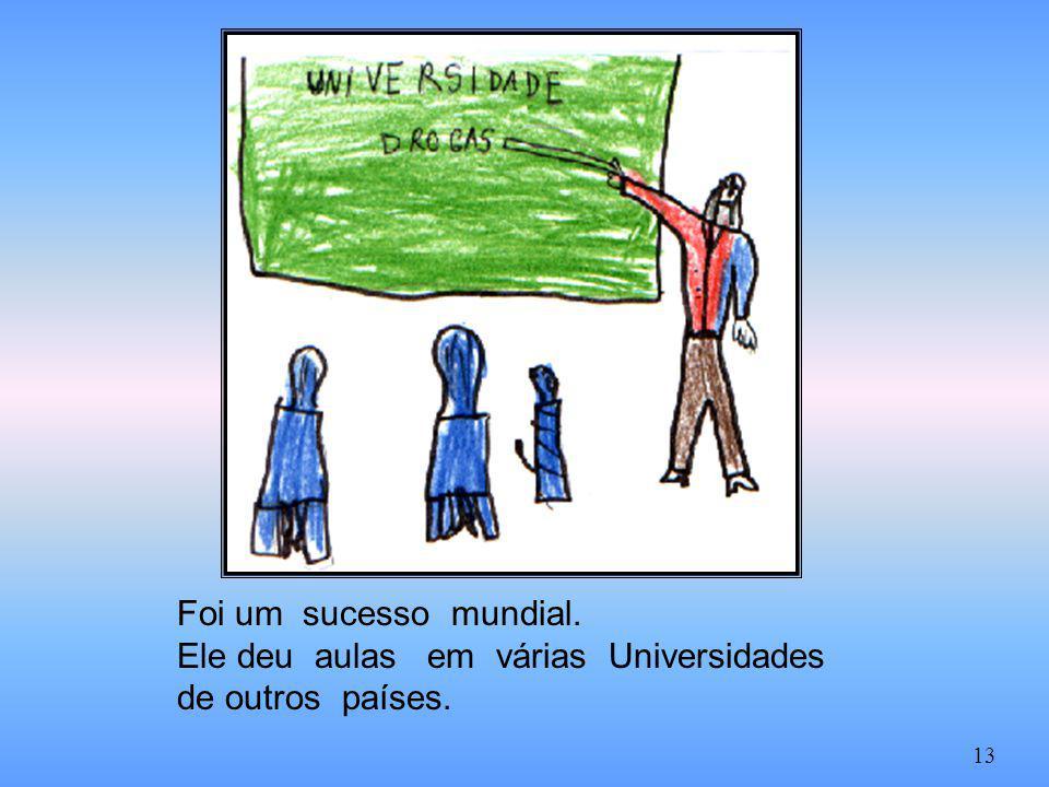 Ele deu aulas em várias Universidades de outros países.