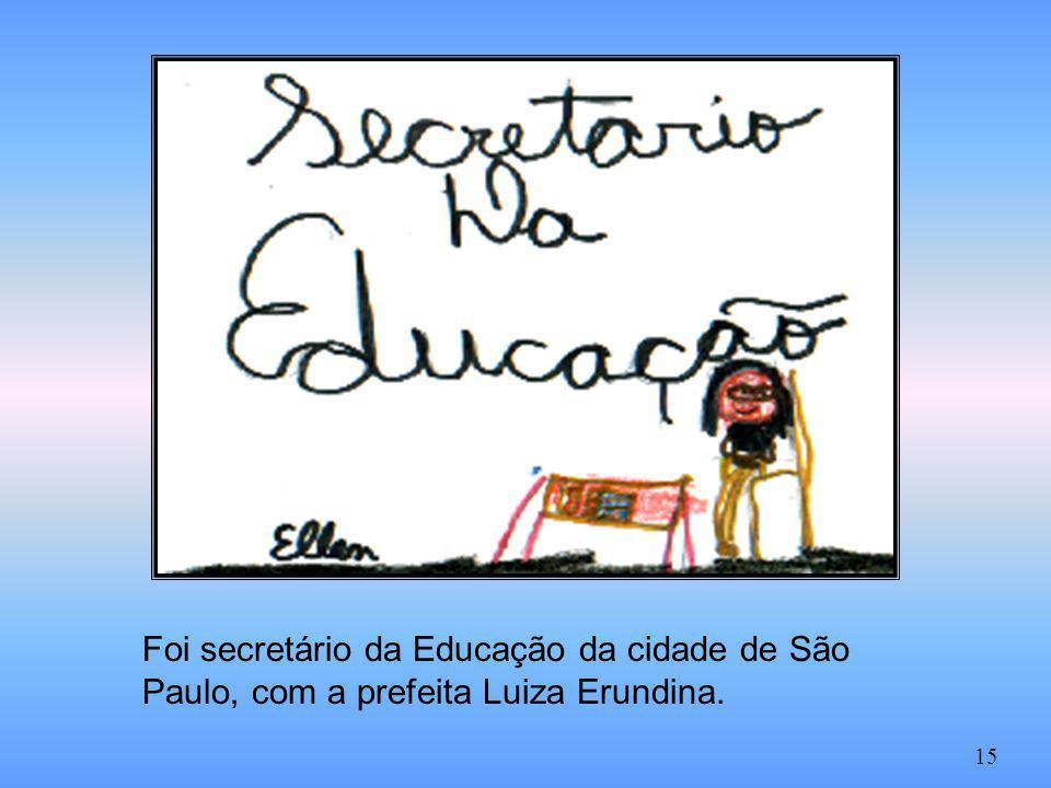 Foi secretário da Educação da cidade de São Paulo, com a prefeita Luiza Erundina.