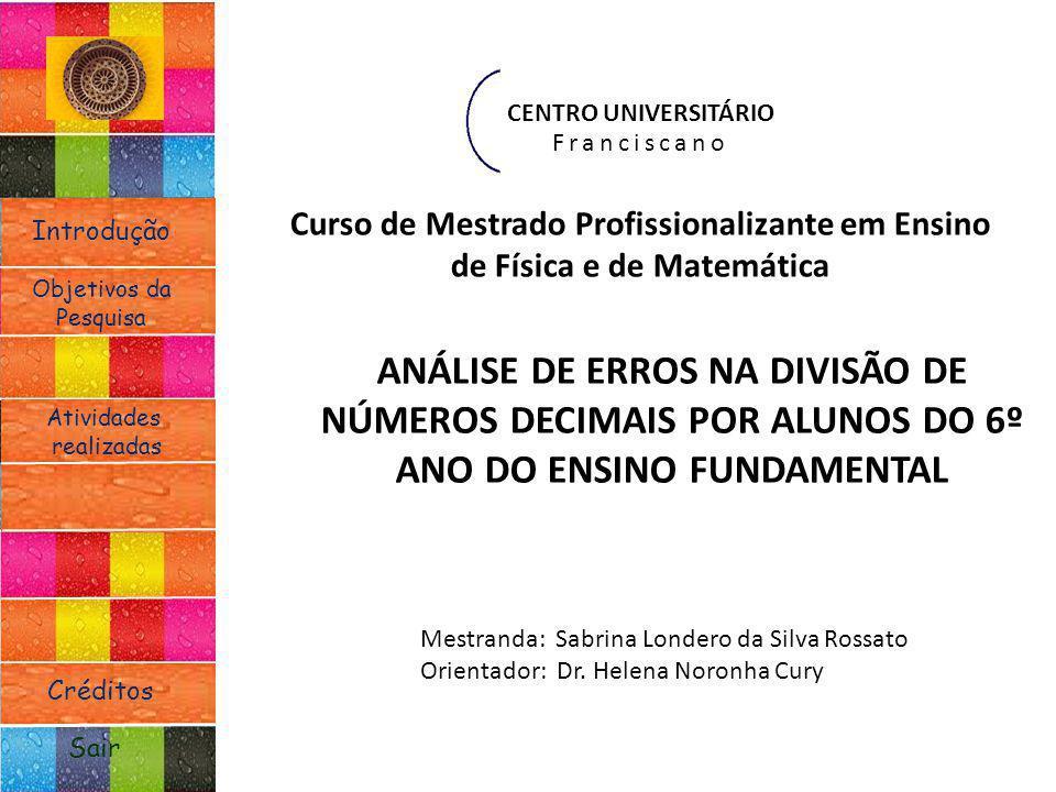 CENTRO UNIVERSITÁRIO Franciscano. Curso de Mestrado Profissionalizante em Ensino de Física e de Matemática.
